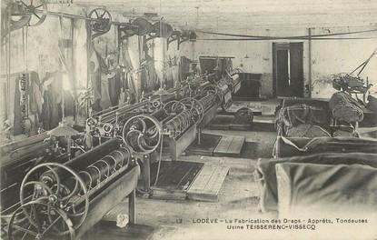 """/ CPA FRANCE 34 """"Lodève, la fabrication des Draps, usine Teisserenc Vissecq"""""""