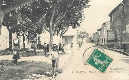 """CPA FRANCE 13  """"Charleval, Place et Fontaine, avenue d'Aix"""""""