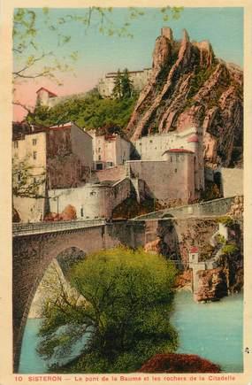 """/ CPA FRANCE 04 """"Sisteron, le pont de la Baume"""""""