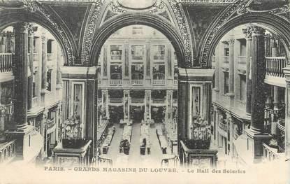 """/ CPA FRANCE 75001 """"Paris, grands magasins du Louvre, le hall des soieries"""""""