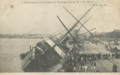 """/ CPA FRANCE 33 """"Bordeaux, l'échouement en Garonne du paquebot Le Chili"""""""