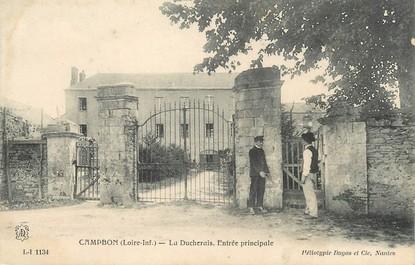 """/ CPA FRANCE 44 """"Campbon, la Ducherais, entrée principale"""""""