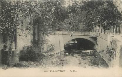 """/ CPA FRANCE 83 """"Belgentier, le pont"""""""
