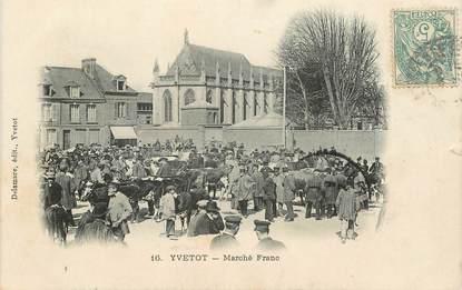 "CPA FRANCE 76 ""Yvetot, le marché franc"""
