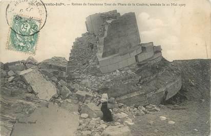 """/ CPA FRANCE 17 """"Ruines de l'ancienne tour du phare de la Coubre tombée le 21 mai 1907"""" / PHARE"""
