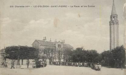 """/ CPA FRANCE 17 """"Ile d'Oléron, Saint Pierre, la place et les écoles"""""""