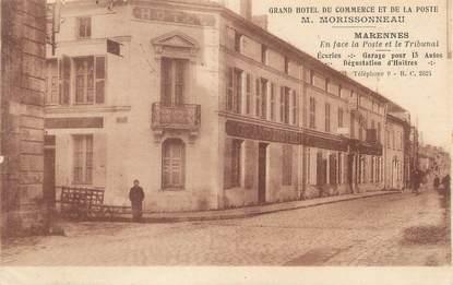 """/ CPA FRANCE 17 """"Marennes, Grand hôtel du commerce et de la poste"""""""