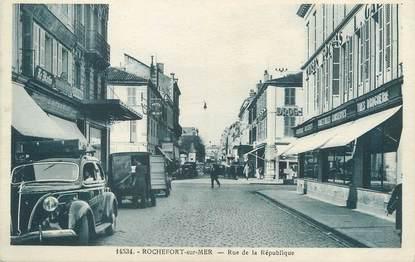 """/ CPA FRANCE 17 """"Rochefort sur Mer, rue de la république"""""""