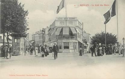 """/ CPA FRANCE 17 """"Royan, le café des bains"""""""