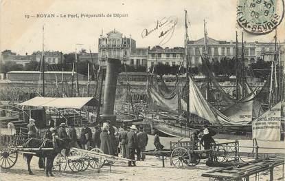 """/ CPA FRANCE 17 """"Royan, le port, préparatifs de départ"""""""
