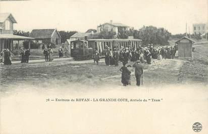 """/ CPA FRANCE 17 """"Environs de Royan, la Grande côte, arrivée du tram"""""""