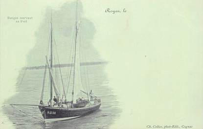 "/ CPA FRANCE 17 ""Royan, barque rentrant au port"""