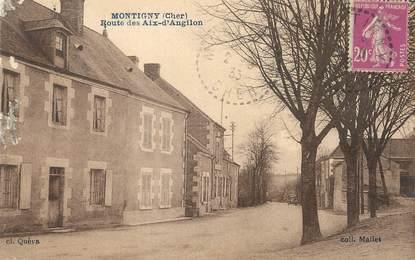 """/ CPA FRANCE 18 """"Montigny, route des Aix d'Angilon"""""""