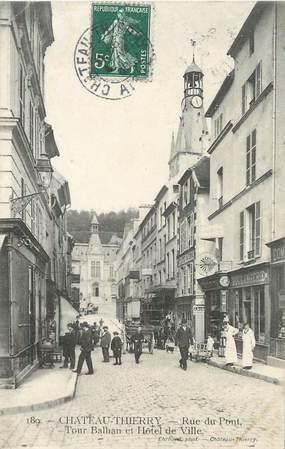 """/ CPA FRANCE 02 """"Château Thierry, rue du pont, tour Balhan, et hôtel de ville"""""""