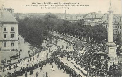 """/ CPA FRANCE 44 """"Nantes, rétablissement des processions en 1921, sur la place Louis XVI, la procession allant dans les deux sens"""""""