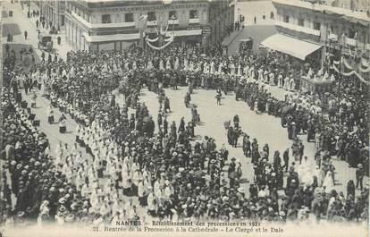 """/ CPA FRANCE 44 """"Nantes, rétablissement des processions en 1921, rentrant de la procession à la Cathédrale"""""""