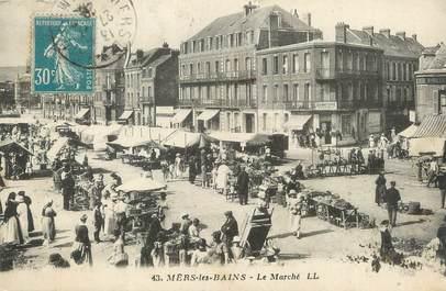 """/ CPA FRANCE 80 """"Mers Les Bains, le marché"""""""