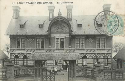 """/ CPA FRANCE 80 """"Saint Valéry sur Somme, la gendarmerie """""""