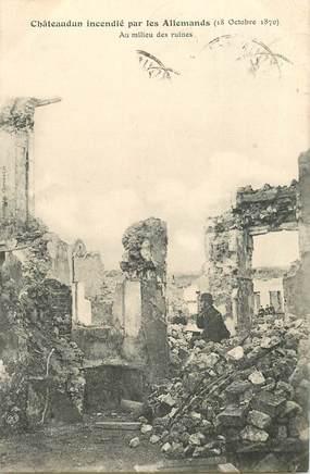 """CPA FRANCE 28 """"Châteaudun, incendié par les allemands en 1870"""""""