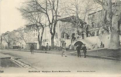 "/ CPA FRANCE 83 ""Barjols, hospice, école maternelle"""