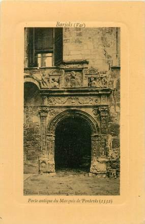 """/ CPA FRANCE 83 """"Barjols, porte Antique du Marquis de Pontevès"""""""