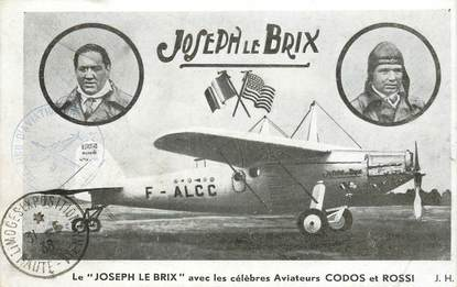"""CPA AVIATION """"Le Joseph Le Brix, avec les célèbres aviateurs CODOS et ROSSI"""""""