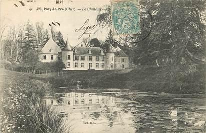 """CPA FRANCE 18 """"Ivoy le Pré, le Château"""""""