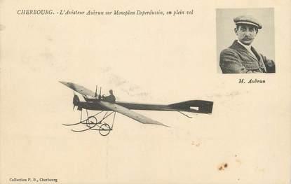 """/ CPA FRANCE 50 """"Cherbourg, l'aviateur Aubrun sur Monoplan Deperdussin"""" / AVIATION"""