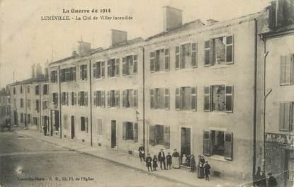 """/ CPA FRANCE 54 """"Luneville, la cité de Viller incendiée"""""""