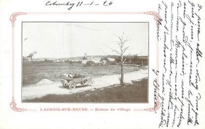 """/ CPA FRANCE 55 """"Lacroix sur Meuse, ruines du village"""""""
