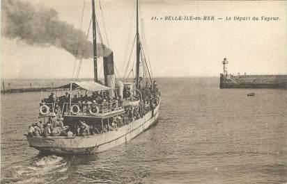 """/ CPA FRANCE 56 """"Belle Ile en Mer, le départ du vapeur"""" / BATEAU"""