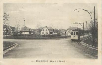 """/ CPA FRANCE 57 """"Hagondange, place de la république"""" / TRAMWAY"""