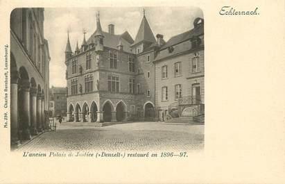 CPA LUXEMBOURG / Echternach, ancien palais de Justice