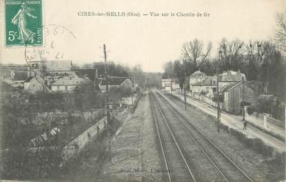 """/ CPA FRANCE 60 """"Cires les Mello, vue sur le chemin de fer"""""""