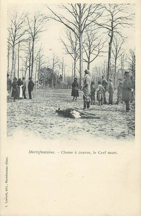 """/ CPA FRANCE 60 """"Mortefontaine, chasse à coure, le cerf mort"""""""