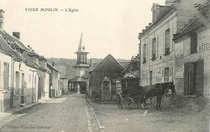 """/ CPA FRANCE 60 """"Vieux Moulin, l'église """""""