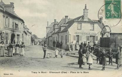 """/ CPA FRANCE 60 """"Tracy le Mont, Ollencourt, place de la Mare"""""""