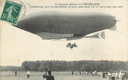 """CPA AVIATION  / DIRIGEABLE """"Le dirigeable militaire La République, atterrissage"""""""