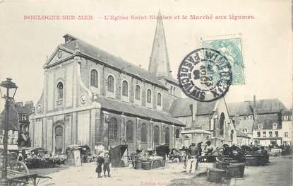 """/ CPA FRANCE 62 """"Boulogne sur Mer, l'église Saint Nicolas et le marché aux légumes"""""""