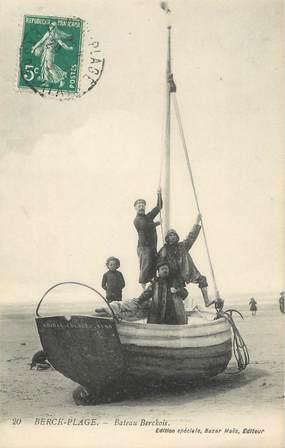 "/ CPA FRANCE 62 ""Berck Plage, bateau Berckois"""