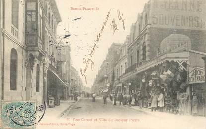 """/ CPA FRANCE 62 """"Berck Plage, rue Carnot et villa du Docteur Pierre"""""""