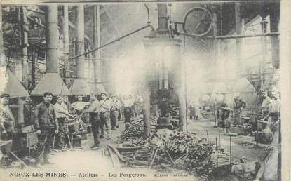 """/ CPA FRANCE 62 """"Noeux Les Mines, ateliers, les forgerons"""""""