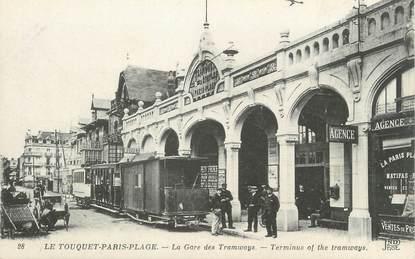 """/ CPA FRANCE 62 """"Le Touquet Paris Plage, la gare des Tramways"""""""