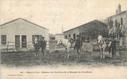"""/ CPA FRANCE 13 """"Maisons des Gardiens de la Manade de l'Audience"""""""