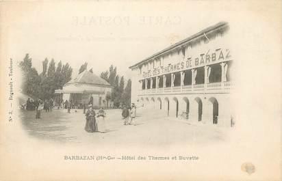 """/ CPA FRANCE 31 """"Barbazan, hôtel des Thermes et buvette"""""""
