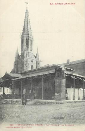 """/ CPA FRANCE 31 """"Boulogne sur Gesse, la halle et le clocher"""""""