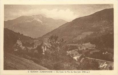 "/ CPA FRANCE 31 ""Guran Cabanasse, au fond le pic du Gar"""