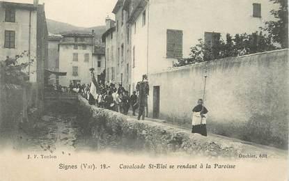 """CPA FRANCE  83 """"Signes, cavalcade Saint Eloi se rendant à la paroisse"""""""