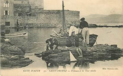 """CPA FRANCE 83 """"Saint Tropez, pêcheurs à la Tour vieille"""""""