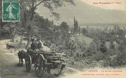 """/ CPA FRANCE 31 """"Luchon, la route d'Espagne"""" / ATTELAGE"""